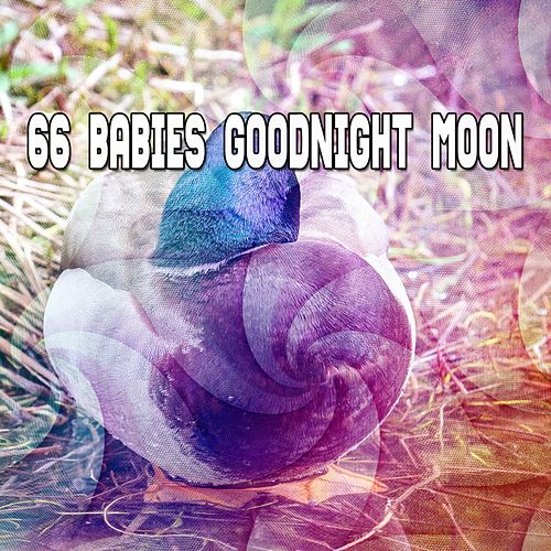 66 Babies Goodnight Moon von Best Relaxing SPA Music