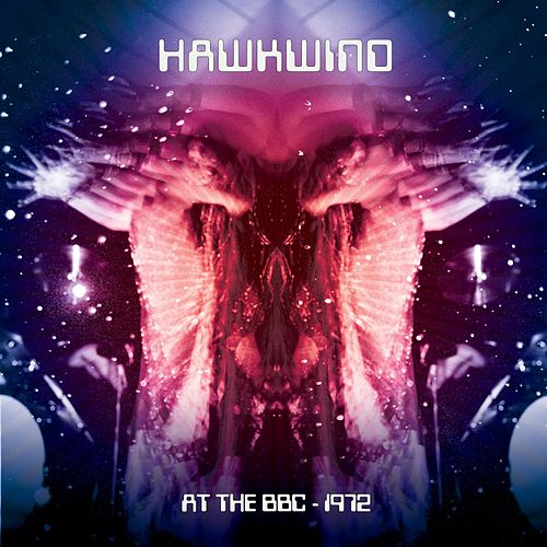 Hawkwind: At The BBC - 1972 by Hawkwind