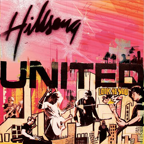 Look To You by Hillsong UNITED