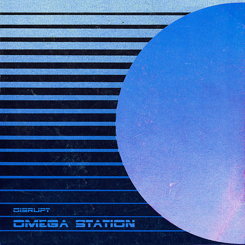 Omega Station by The Disrupt