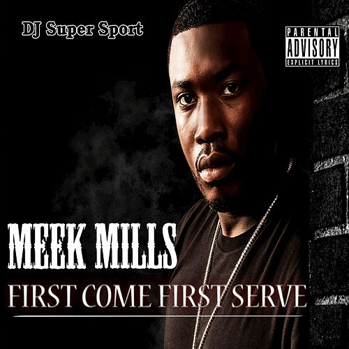 First Come First Serve von Meek Mill