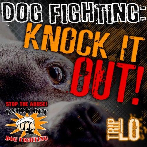 Knock It Out! de Trip-Lo