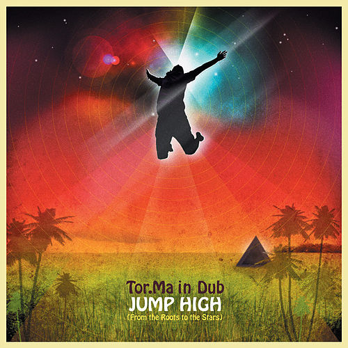 Jump High (From the Roots to the Sky) by Tor.Ma in Dub