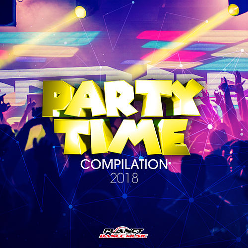 Party Time Compilation 2018 - EP by Various Artists