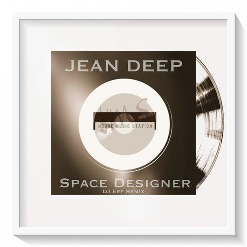 Space Designer (DJ Eef Remix) de Jean Deep