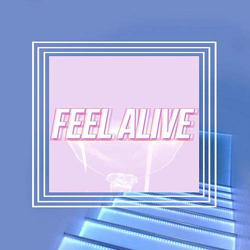 Feel Alive by Vistas