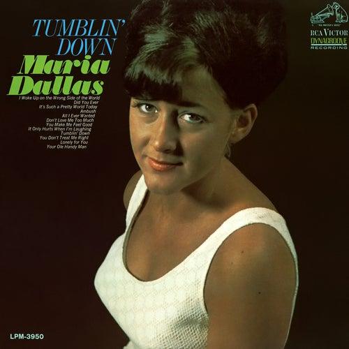 Tumblin' Down by Maria Dallas