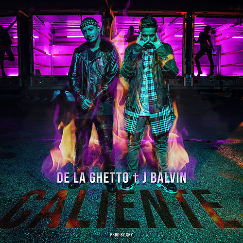 Caliente (feat. J Balvin) de De La Ghetto