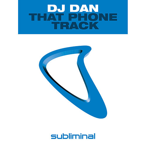 That Phone Track de DJ Dan