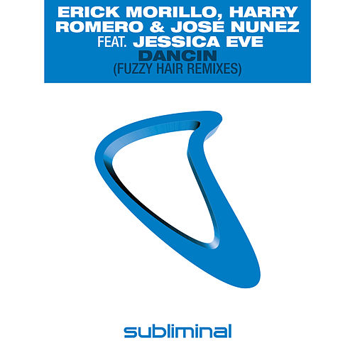 Dancin' (Fuzzy Hair Remixes) by Erick Morillo