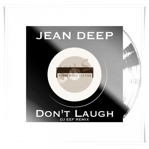 Don't Laugh (DJ Eef Remix) de Jean Deep