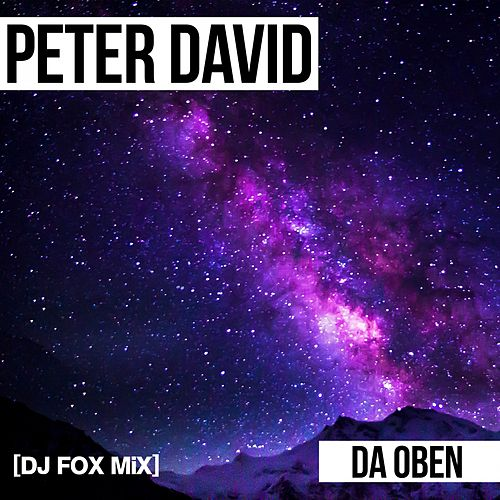 Da oben (DJ Fox Mix) von Peter David