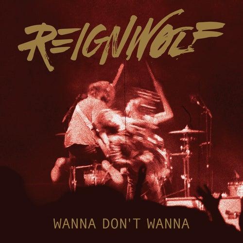 Wanna Don't Wanna de Reignwolf
