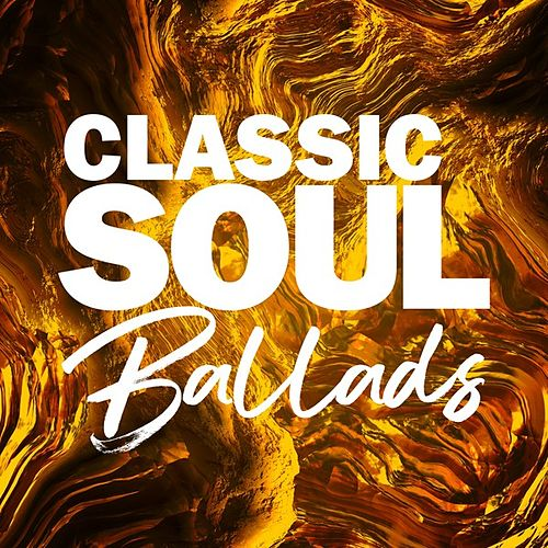 Classic Soul Ballads by Various Artists