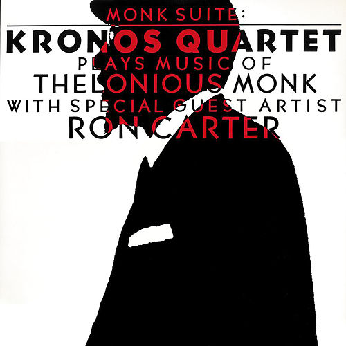 Monk Suite: Kronos Quartet Plays Music Of Thelonious Monk de Kronos Quartet
