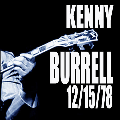 12/15/78 (Live) by Kenny Burrell