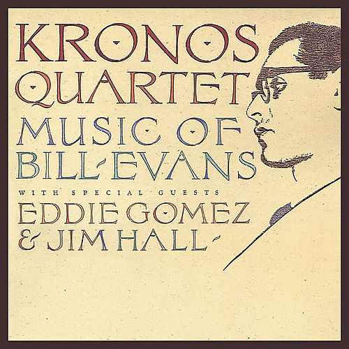Kronos Quartet: Music Of Bill Evans de Kronos Quartet