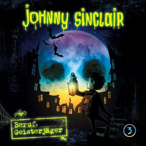 03: Beruf: Geisterjäger (Teil 3 von 3) by Johnny Sinclair