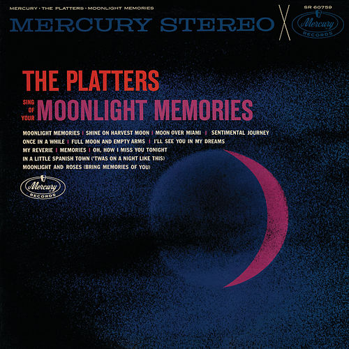 The Platters Sing Of Your Moonlight Memories de The Platters