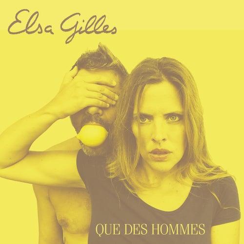 Que des hommes by Elsa Gilles