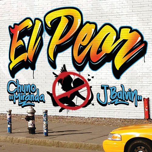 El Peor von Chyno Miranda & J Balvin