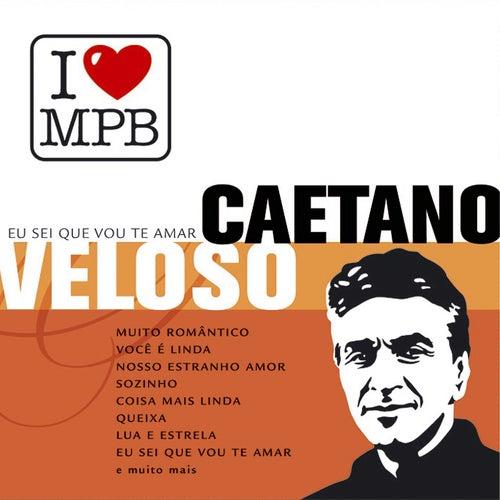 Eu Sei Que Vou Te Amar de Caetano Veloso