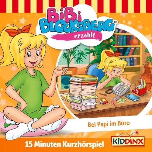 Kurzhörspiel - Bibi erzählt: Bei Papi im Büro von Bibi Blocksberg