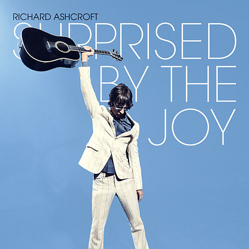 Surprised by the Joy (Edit) by Richard Ashcroft