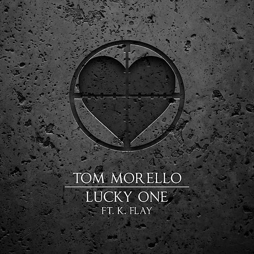 Lucky One (feat. K.Flay) by Tom Morello