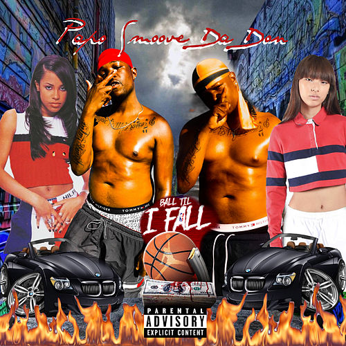 Ball Till I Fall de Papo Smoove Da Don