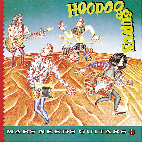 Mars Needs Guitars! de Hoodoo Gurus