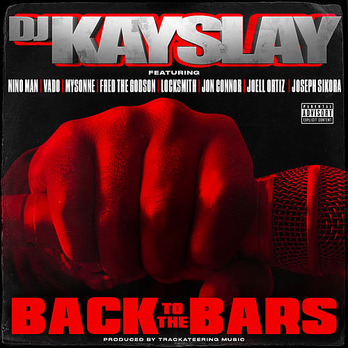 Back to the Bars (feat. Nino Man, Vado, Mysonne, Fred The Godson, Locksmith, Jon Connor, Joell Ortiz & Joseph Sikora) by DJ Kayslay