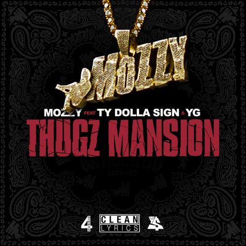 Thugz Mansion (feat. Ty Dolla $ign & YG) von Mozzy
