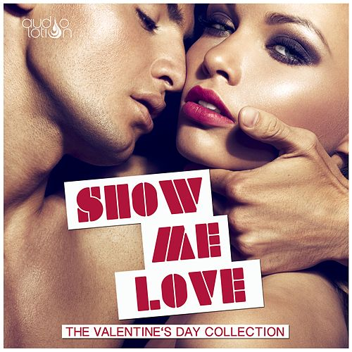 Show Me Love - The Valentine's Day Collection von Various Artists