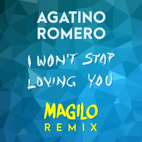 I Won't Stop Loving You (Magilo Remix) von Agatino Romero