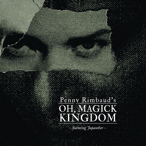 Oh, Magick Kingdom by Penny Rimbaud
