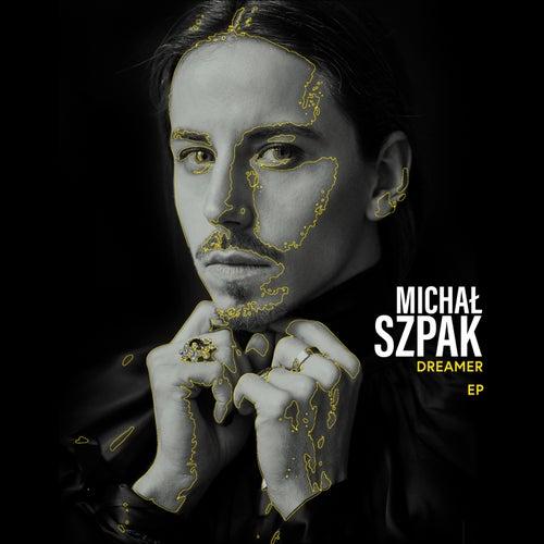 Dreamer EP by Michal Szpak