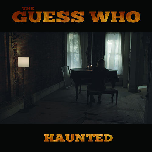 Haunted by The Guess Who