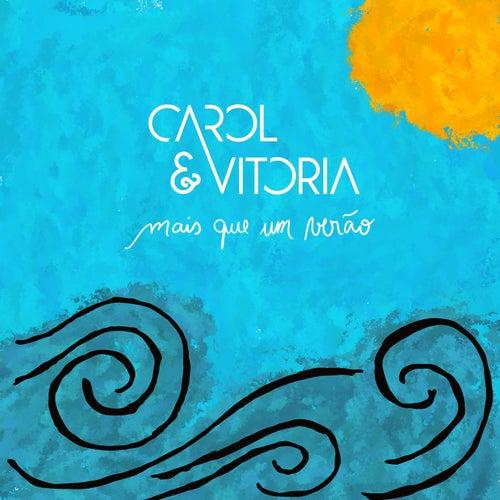 Mais Que um Verão by Carol & Vitoria