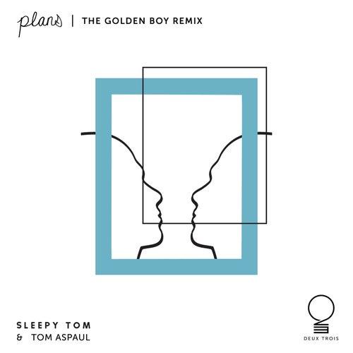 Plans (The Golden Boy Remix) de Sleepy Tom