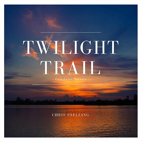 Twilight Trail by Chris Snelling