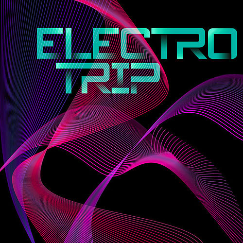 Electro Trip by Various Artists
