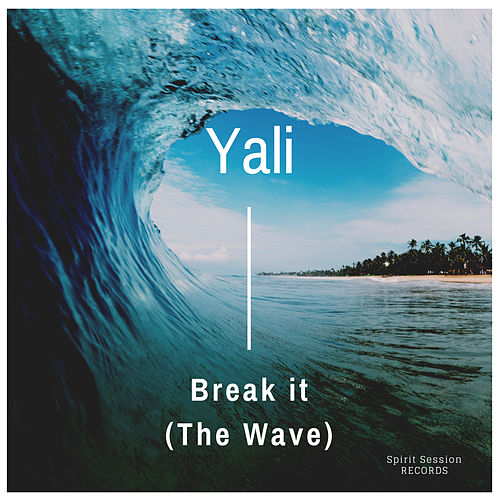 Break It (The Wave) von Yali