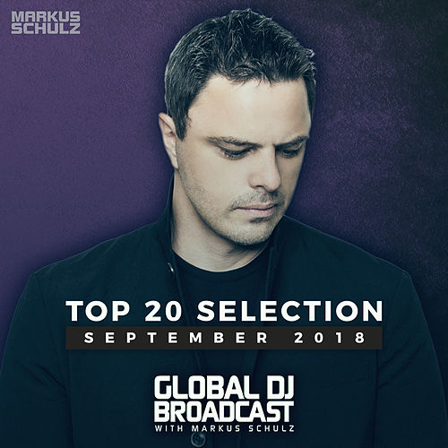 Markus Schulz presents Global DJ Broadcast - Top 20 September 2018 von Various Artists