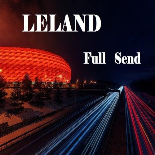 Full Send by Leland