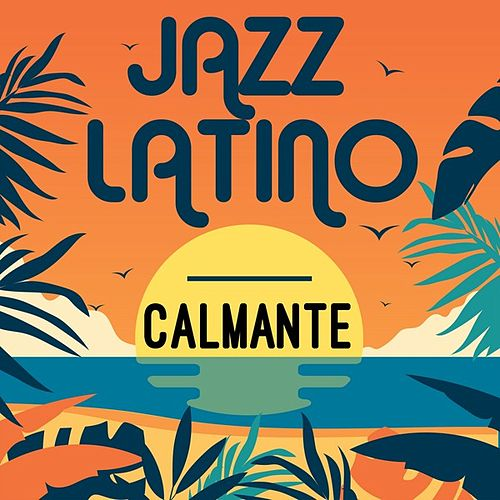 Jazz Latino: Calmante by Various Artists