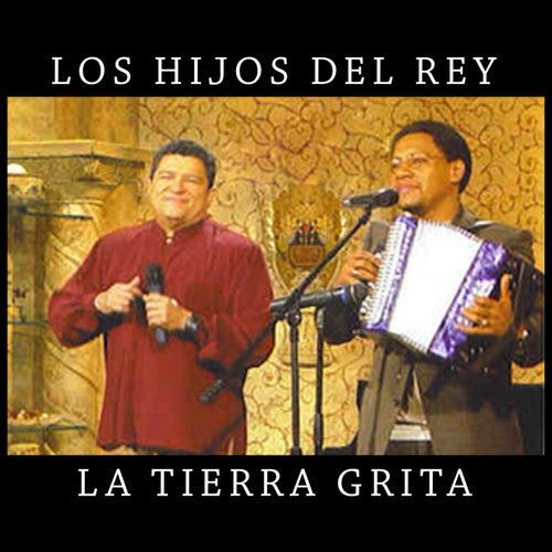 La Tierra Grita by Los Hijos Del Rey