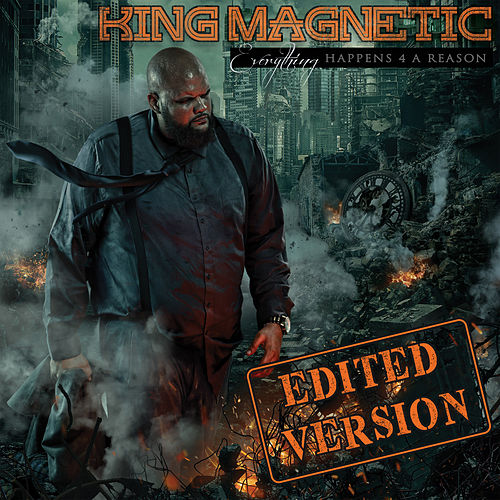 Everything Happens 4 A Reason von King Magnetic