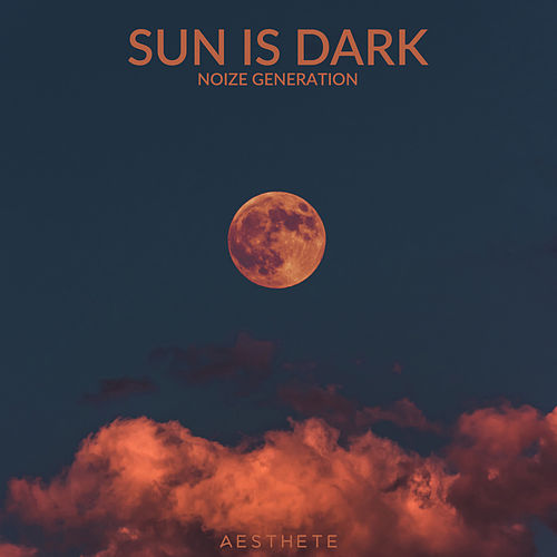 Sun Is Dark by Noize Generation