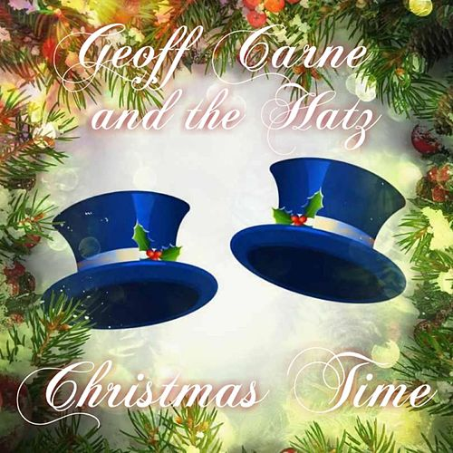 Christmas Time (Radio Edit) by Geoff Carne and the Hatz